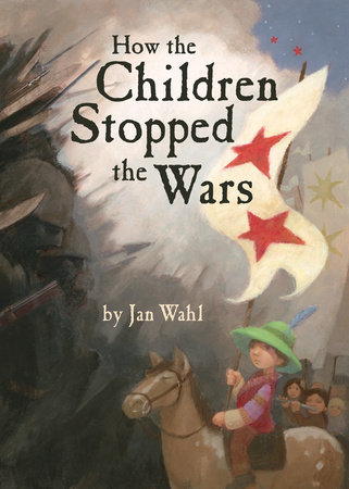 How the Children Stopped the Wars by Jan Wahl