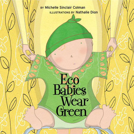 Eco Babies Wear Green by Michelle Sinclair Colman