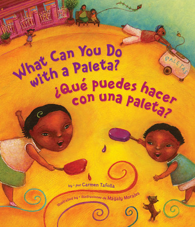 What Can You Do with a Paleta / ¿Qué Puedes Hacer con una Paleta? by