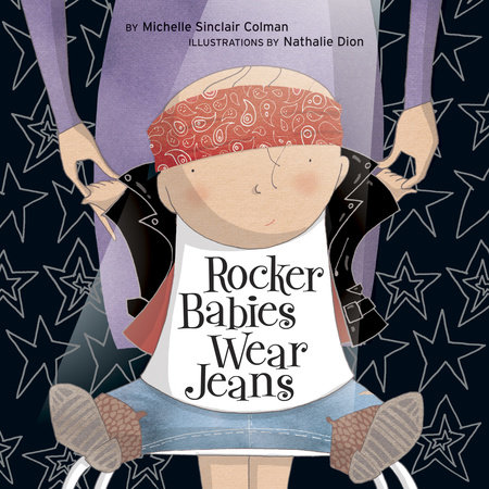 Rocker Babies Wear Jeans by Michelle Sinclair Colman