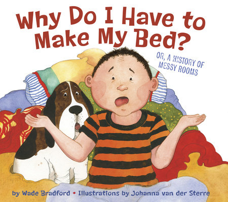 Why Do I Have to Make My Bed? by