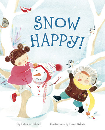 Snow Happy! by Patricia Hubbell