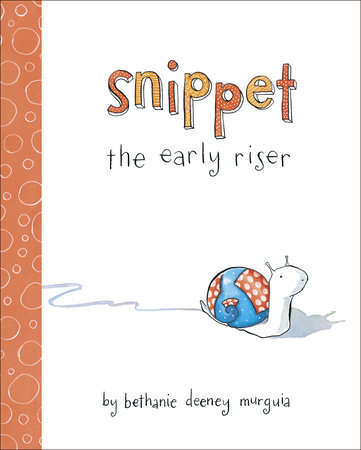 Snippet the Early Riser by