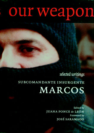 Our Word is Our Weapon by Subcomandante Marcos