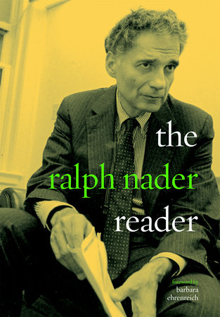 The Ralph Nader Reader by