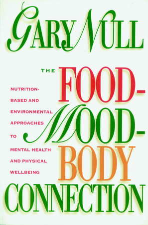The Food-Mood-Body Connection by Gary Null