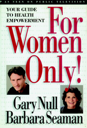 For Women Only! by Barbara Seaman and Gary Null