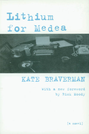 Lithium for Medea by Kate Braverman