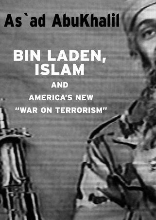 Bin Laden, Islam, & America's New War on Terrorism by As'Ad Abukhalil