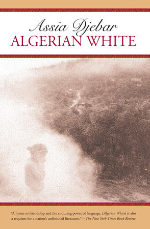 Algerian White by Assia Djebar