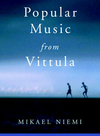 Popular Music from Vittula by Mikael Niemi