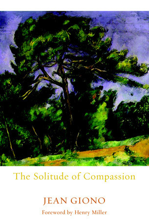The Solitude of Compassion by Jean Giono