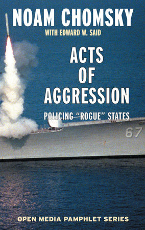 Acts of Aggression by Edward W. Said, Noam Chomsky and Ramsey Clark