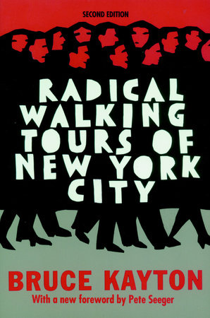 Radical Walking Tours of New York City by Bruce Kayton
