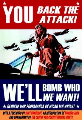 You Back the Attack! Bomb Who We Want! by Micah Ian Wright