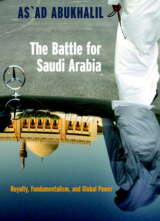 The Battle for Saudi Arabia by As'Ad Abukhalil