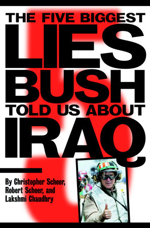 The Five Biggest Lies Bush Told Us About Iraq by