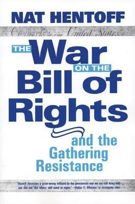 The War on the Bill of Rights#and the Gathering Resistance by