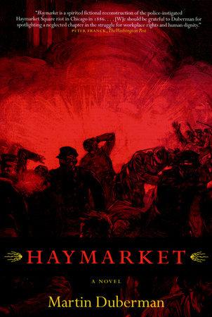 Haymarket by Martin Duberman