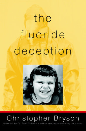 The Fluoride Deception by