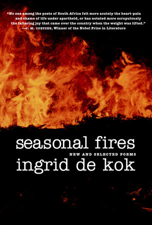 Seasonal Fires by Ingrid De Kok