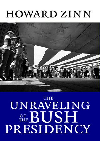 The Unraveling of the Bush Presidency by