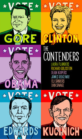The Contenders by Laura Flanders, Richard Goldstein, Dean Kuipers, James Ridgeway and Eli Sanders