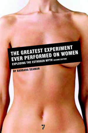The Greatest Experiment Ever Performed on Women by
