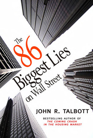 The 86 Biggest Lies on Wall Street by John R. Talbott