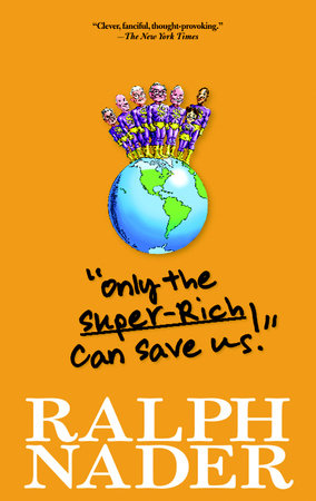 Only the Super-Rich Can Save Us! by