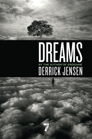 Dreams by Derrick Jensen