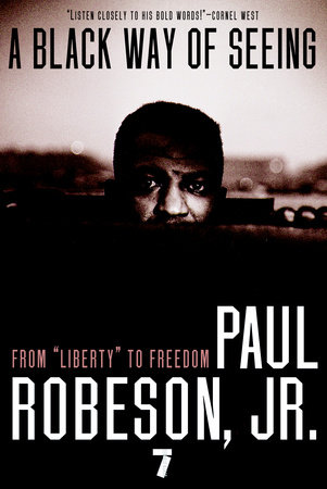 A Black Way of Seeing by Paul Robeson, Jr.