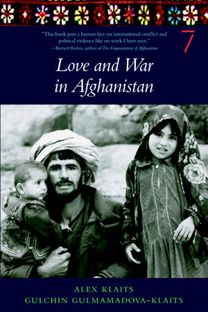 Love & War in Afghanistan by Gulchin Gulmamadova-Klaits and Alex Klaits