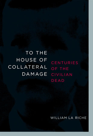 To the House of Collateral Damage by