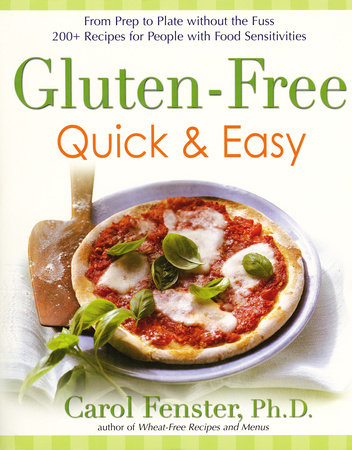 Gluten-Free Quick & Easy: From prep to plate without thefuss-200+recipes for peo