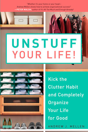 Buy Unstuff Your Life! Kick the Clutter Habit and Completely Organize Your Life for Good