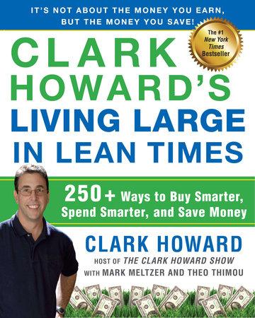 Clark Howard's Living Large in Lean Times