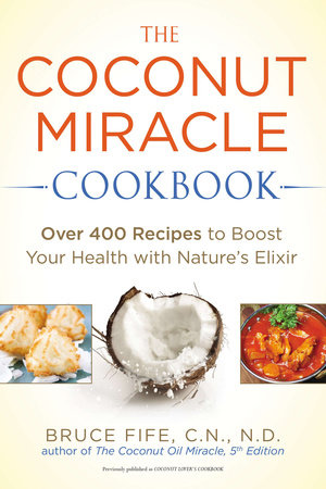 The Coconut Miracle Cookbook