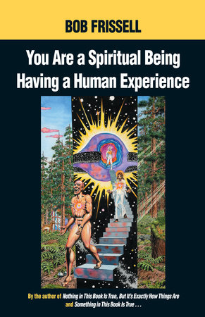 You Are a Spiritual Being Having a Human Experience by