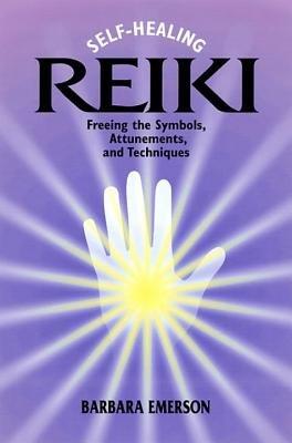 Self-Healing Reiki by Barbara Emerson