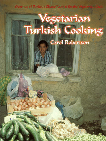 Vegetarian Turkish Cooking by