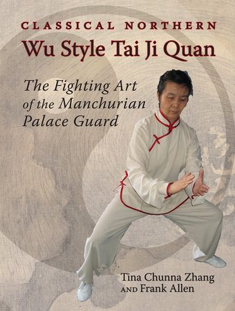 Classical Northern Wu Style Tai Ji Quan by Tina Chunna Zhang and Frank Allen