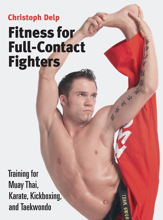 Fitness for Full-Contact Fighters by Christoph Delp