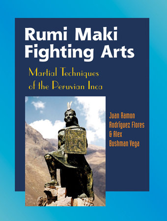 Rumi Maki Fighting Arts by Alex Bushman Vega and Juan Ramon Flores