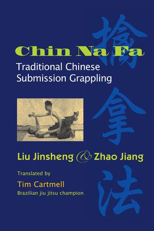 Chin Na Fa by Jiang Zhao and Jinsheng Liu
