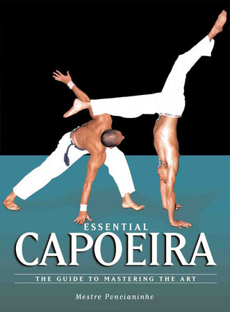 Essential Capoeira by