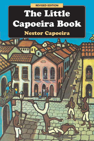 The Little Capoeira Book, Revised Edition by