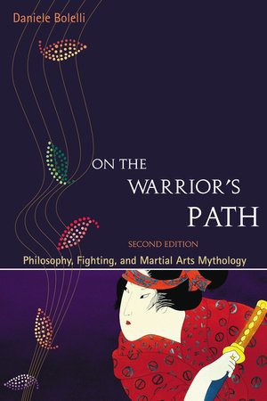 On the Warrior's Path, Second Edition by Daniele Bolelli