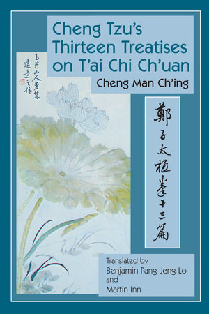 Cheng Tzu's Thirteen Treatises on T'ai Chi Ch'uan by Cheng Man-ch'ing