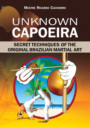Unknown Capoeira by Mestre Ricardo Cachorro